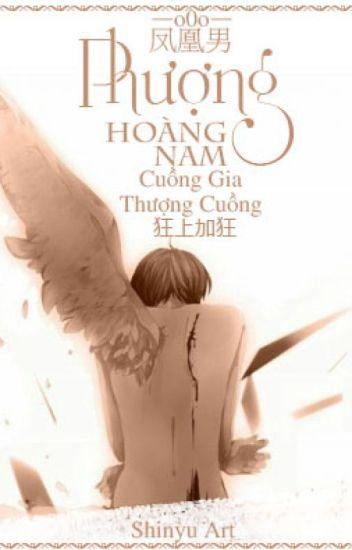 [Đam mỹ] Phượng Hoàng Nam(凤凰男) - Cuồng Gia Thượng Cuồng(狂上加狂)