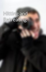 Hitting and Retreating by WritingReality