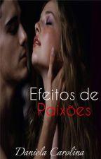 Efeitos de Paixões(CAPTURA-ME) by Fanfiction_14