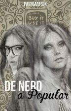 De Nerd a Popular by PatyBaatsck