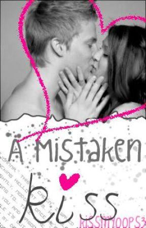 A Mistaken Kiss by Kissmyoops3