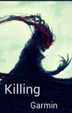 Killing Garmin: Book 1 Of The Godling Series by Madiarc