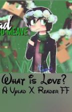 What is Love? | Vylad X Reader FF by laauraance_aphmoo