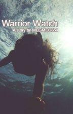 Warrior Watch by megmeg654