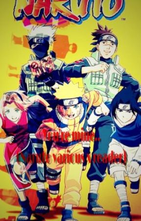You're mine... (Naruto various x Reader) by YStories101