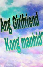 Ang Girlfriend Kong Manhid by Queenryzel