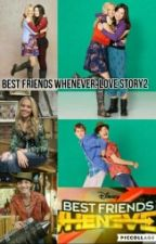 Best Friends Whenever: Love Story 2 by Everest_Creed