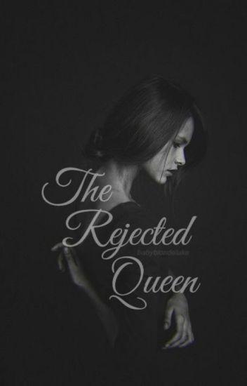 The Rejected Queen