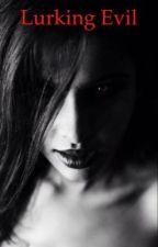 Lurking Evil by auburnwrite