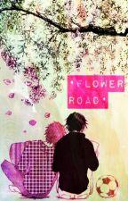 Flower Road (Yaoi) [EDITANDO] by Bunnelarmy