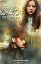 You are my Sunshine [TAO FANFICTION] by faizhaa__pcy