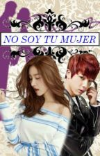 No soy  Tu mujer   Jin Y _____ by elfchiquilla