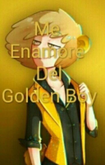 Me Enamoré Del Golden boy (Golden Freddy X Tu)