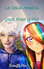 La Chica Arcoíris [Jack Frost y Tu] by ButerfflyBlue