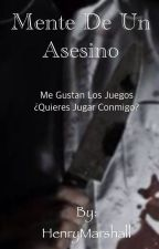 Mente de un asesino. [Próximamente]. by Henry_Martavil113