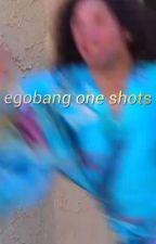 egobang one shots by moroodors