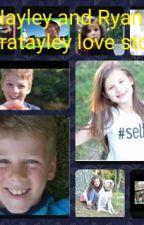 Hayley And Ryan {A Bratayley Love Story}#wattys2016 by Temmie_Flake_ma_name
