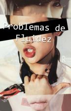 Problemas de Fluidez by Flamroom