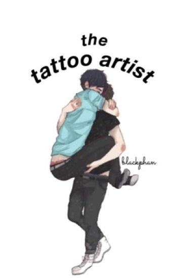 the tattoo artist // phan (hiatus)