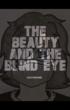 The Beauty and The Blind Eye - Zane x Reader [MCD AU] (On Hold) by TheCrafterCorn