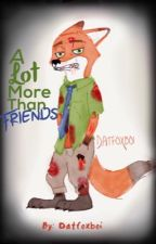 A lot more than friends by Datfoxboi