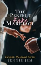 The Perfect Fake Marriage (BOOK 1 COMPLETE) by pinkyjem_99