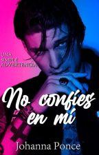 Don't Trust Me / No Confíes En Mi by JohannaPonce0