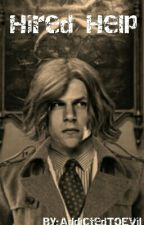 •Hired Help ◇ Lex Luthor/OC• by AddictedToEvil