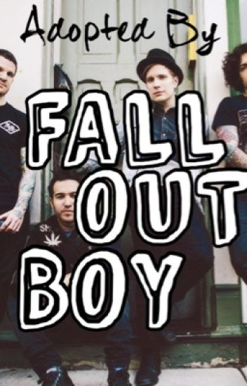Adopted by Fall Out Boy