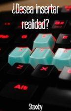 ¿Desea insertar realidad? | STAXXBY by Joni_HijaDeStaxxby