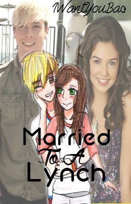 Married To A Lynch - A Riker Lynch / R5 Fanfic [Strongly Editing]