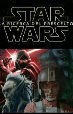 LA RICERCA DEL PRESCELTO by LupoDiBiblioteca