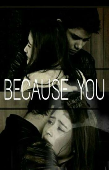 Because You