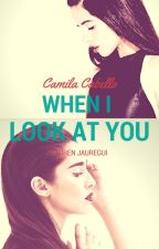 When I Look At  You  by SamaraNLages