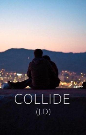 COLLIDE (J.D)