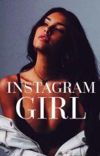 Instagram Girl  by xXxXmysterygirlXxXx