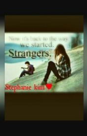 .... Strangers by kimminseokanae