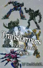 Transformers | Nowy Dom, Ziemia by StarbladePL