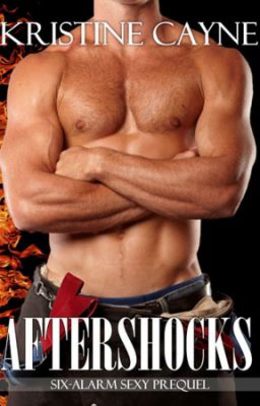 Aftershocks (Six-Alarm Sexy, Prequel) by KristineCayne
