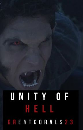 Unity Of Hell (Teen Wolf Fan-Fic) by GreatCorals23
