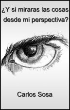 ¿Y si miraras las cosas desde mi perspectiva? by CulPipol