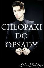 Chłopaki Do Obsady by HereForYou