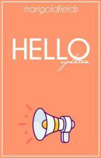 H E L L O [updates] by marigoldfields