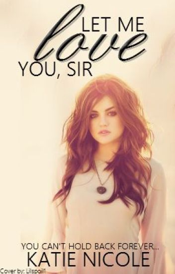 Let Me Love You, Sir -Short Story!COMPLETED!