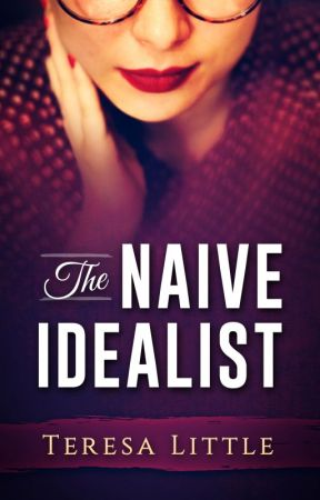 The Naive Idealist by TLittleWrites
