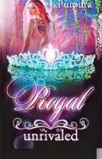 Royal - unrivaled by xPurpura
