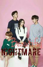 Beautiful Nightmare by Chaenie