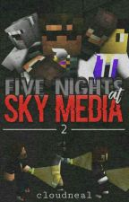Five Nights At Sky Media 2 by cloudneal