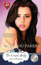 The Cursed Bride Series book 2; LOVE'S RANSOM (unedited) by BabyLouParksPhr