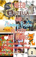 I Need Nutella and Gummy Bears to Keep Me Going {Random Book 3} by Kaylaisameerkat